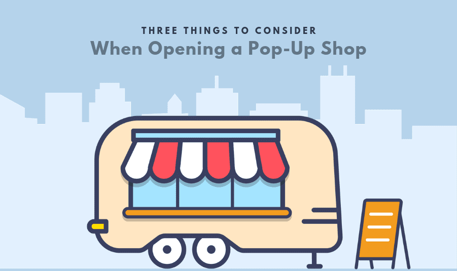 Three Things to Consider When Opening a Mobile Pop-Up Shop